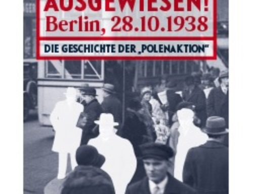 Ausgewiesen! Berlin, 28. Oktober 1938.   Die Geschichte der »Polenaktion«