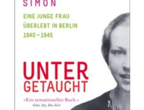 Untergetaucht  Eine junge Frau überlebt in Berlin 1940 – 1945